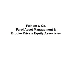 Fulham & Co, Farol Asset Management, and Brooke Private Equity Associates